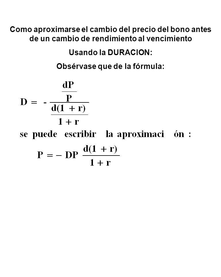 Obsérvase que de la fórmula: