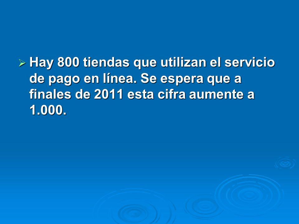 Hay 800 tiendas que utilizan el servicio de pago en línea