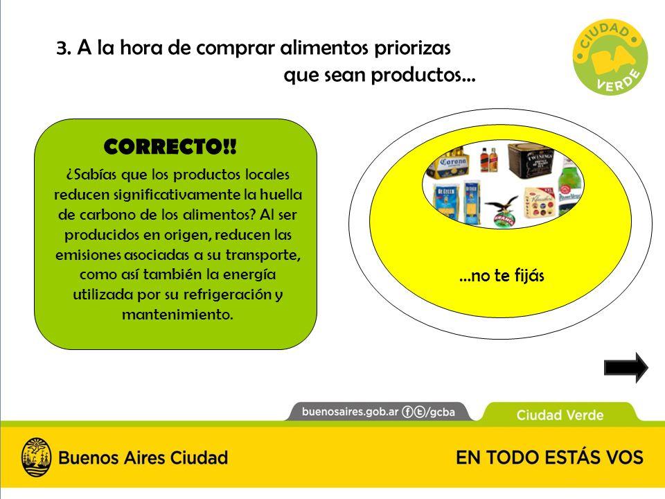 3. A la hora de comprar alimentos priorizas que sean productos…