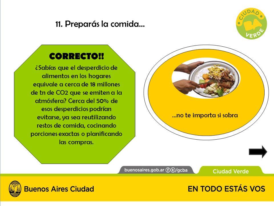 11. Preparás la comida… CORRECTO!!