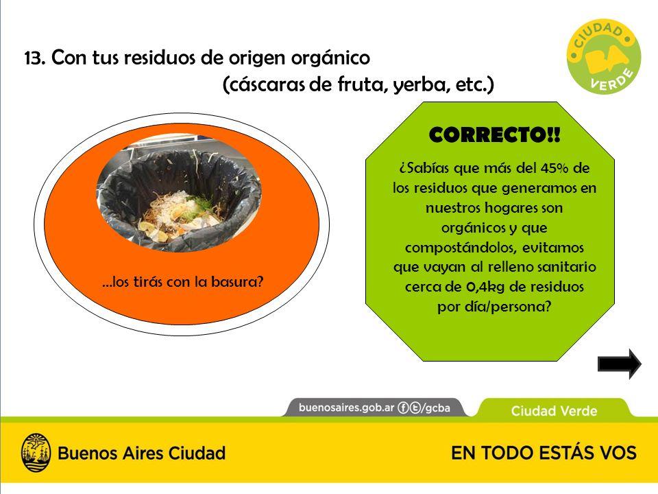 13. Con tus residuos de origen orgánico