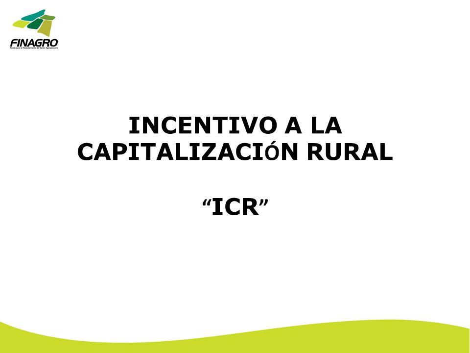 INCENTIVO A LA CAPITALIZACIÓN RURAL ICR