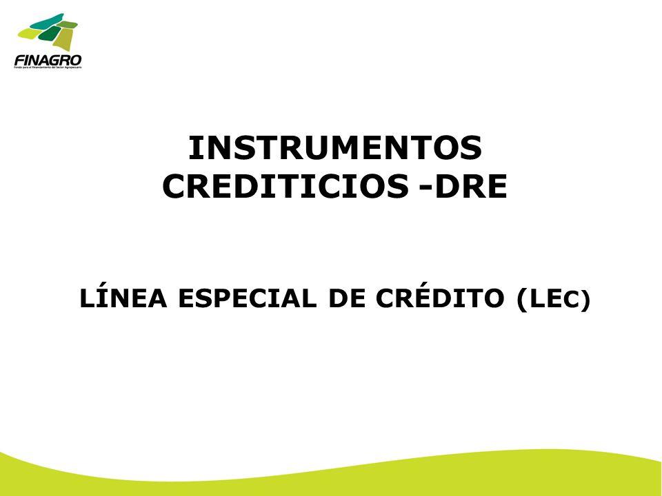 INSTRUMENTOS CREDITICIOS -DRE LÍNEA ESPECIAL DE CRÉDITO (LEC)