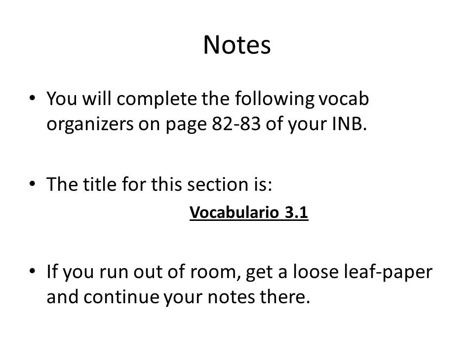 Notes You will complete the following vocab organizers on page of your INB. The title for this section is: