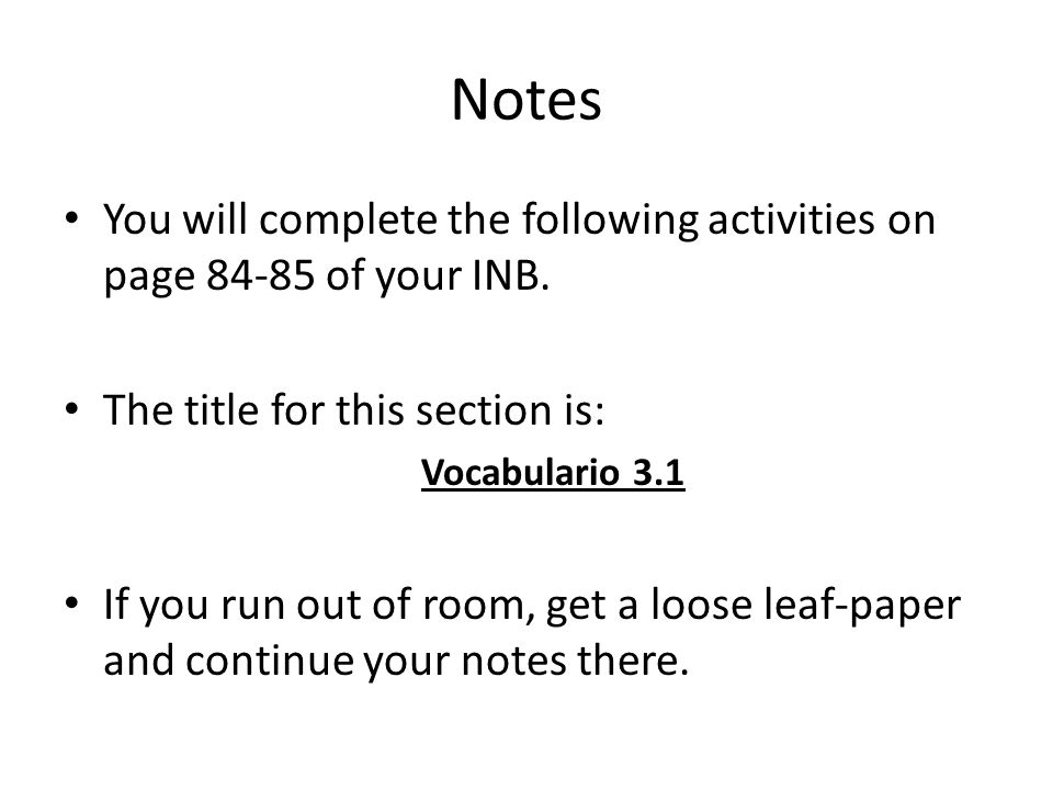 Notes You will complete the following activities on page 84-85 of your INB. The title for this section is:
