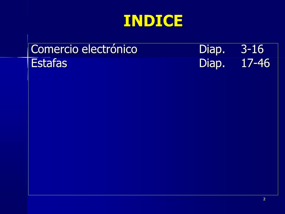 INDICE Comercio electrónico Diap. 3-16 Estafas Diap. 17-46 2 2