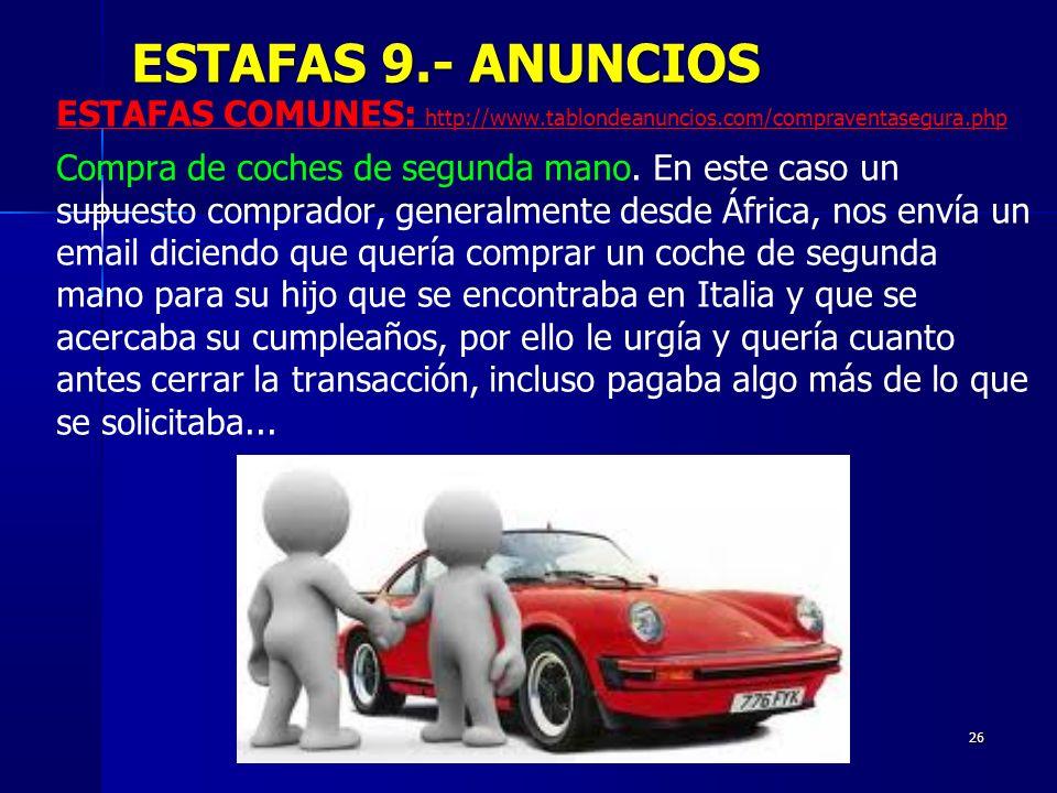 ESTAFAS 9.- ANUNCIOS ESTAFAS COMUNES: http://www.tablondeanuncios.com/compraventasegura.php.