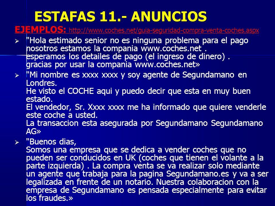ESTAFAS 11.- ANUNCIOSEJEMPLOS: http://www.coches.net/guia-seguridad-compra-venta-coches.aspx.