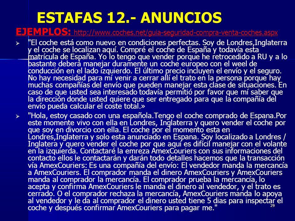 ESTAFAS 12.- ANUNCIOS EJEMPLOS: http://www.coches.net/guia-seguridad-compra-venta-coches.aspx.