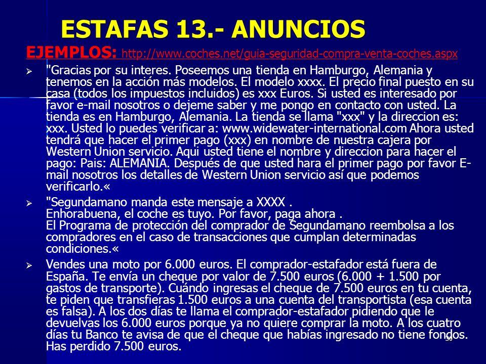 ESTAFAS 13.- ANUNCIOS EJEMPLOS: http://www.coches.net/guia-seguridad-compra-venta-coches.aspx.