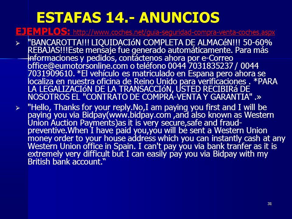 ESTAFAS 14.- ANUNCIOS EJEMPLOS: http://www.coches.net/guia-seguridad-compra-venta-coches.aspx.