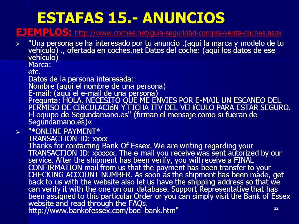 ESTAFAS 15.- ANUNCIOS EJEMPLOS: http://www.coches.net/guia-seguridad-compra-venta-coches.aspx.