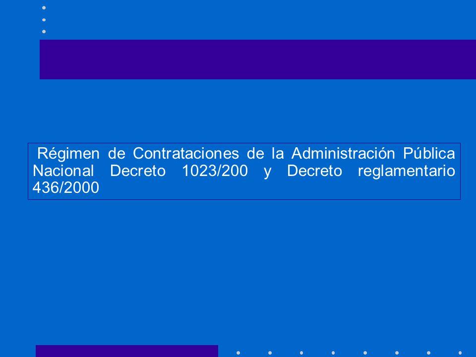 Régimen de Contrataciones de la Administración Pública Nacional Decreto 1023/200 y Decreto reglamentario 436/2000