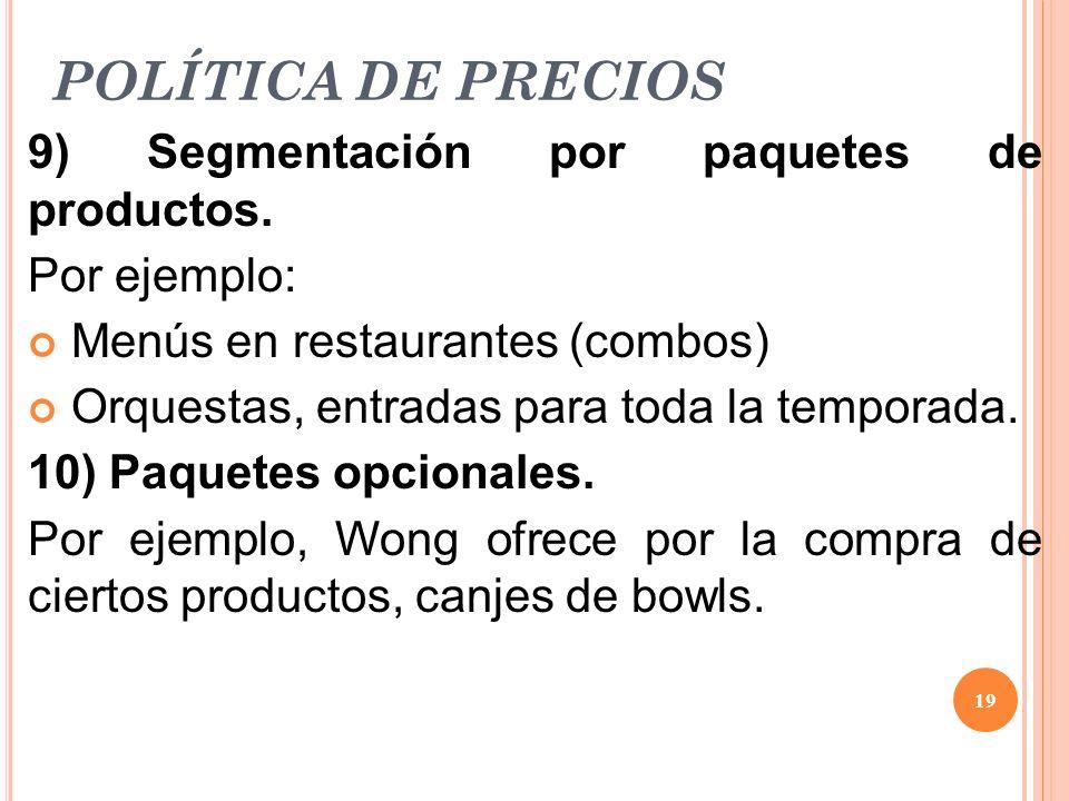 POLÍTICA DE PRECIOS 9) Segmentación por paquetes de productos.