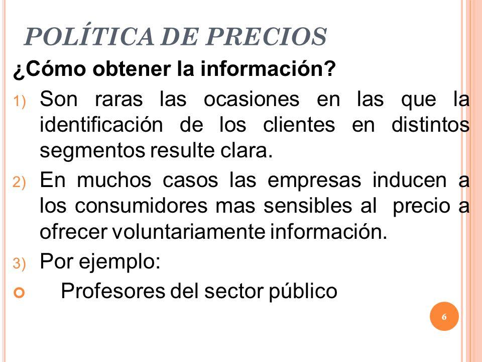 POLÍTICA DE PRECIOS ¿Cómo obtener la información