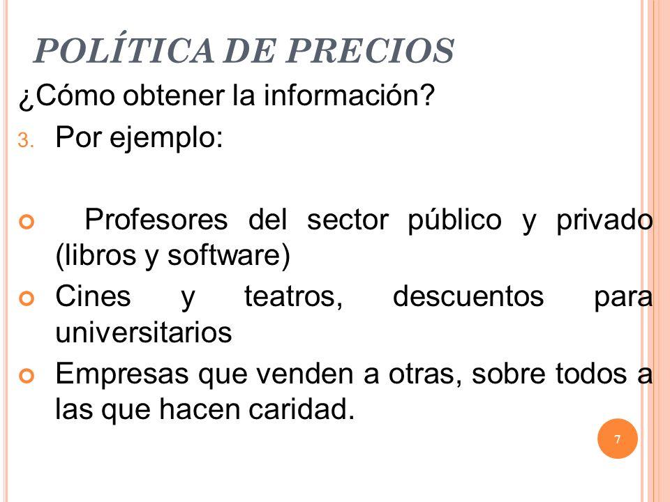 POLÍTICA DE PRECIOS ¿Cómo obtener la información Por ejemplo: