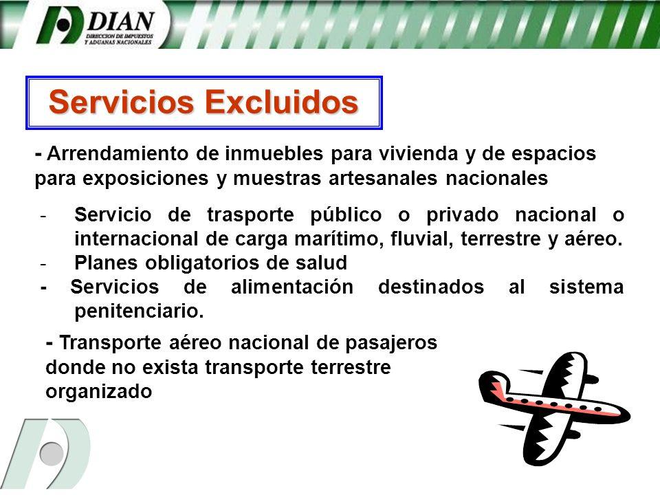 Servicios Excluidos- Arrendamiento de inmuebles para vivienda y de espacios para exposiciones y muestras artesanales nacionales.