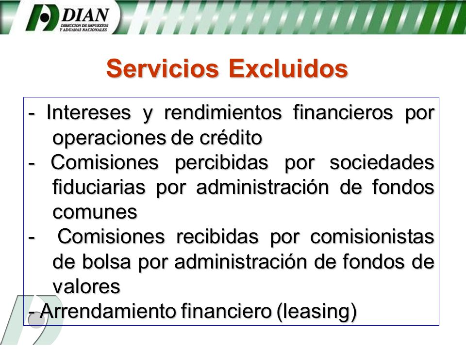 Servicios Excluidos - Intereses y rendimientos financieros por operaciones de crédito.