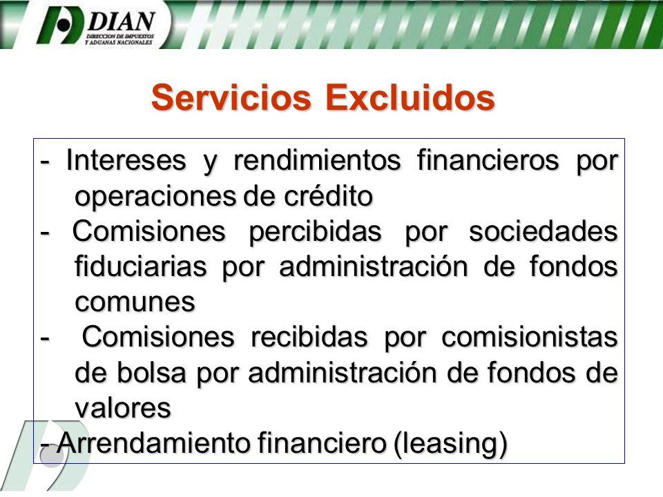 Servicios Excluidos- Intereses y rendimientos financieros por operaciones de crédito.