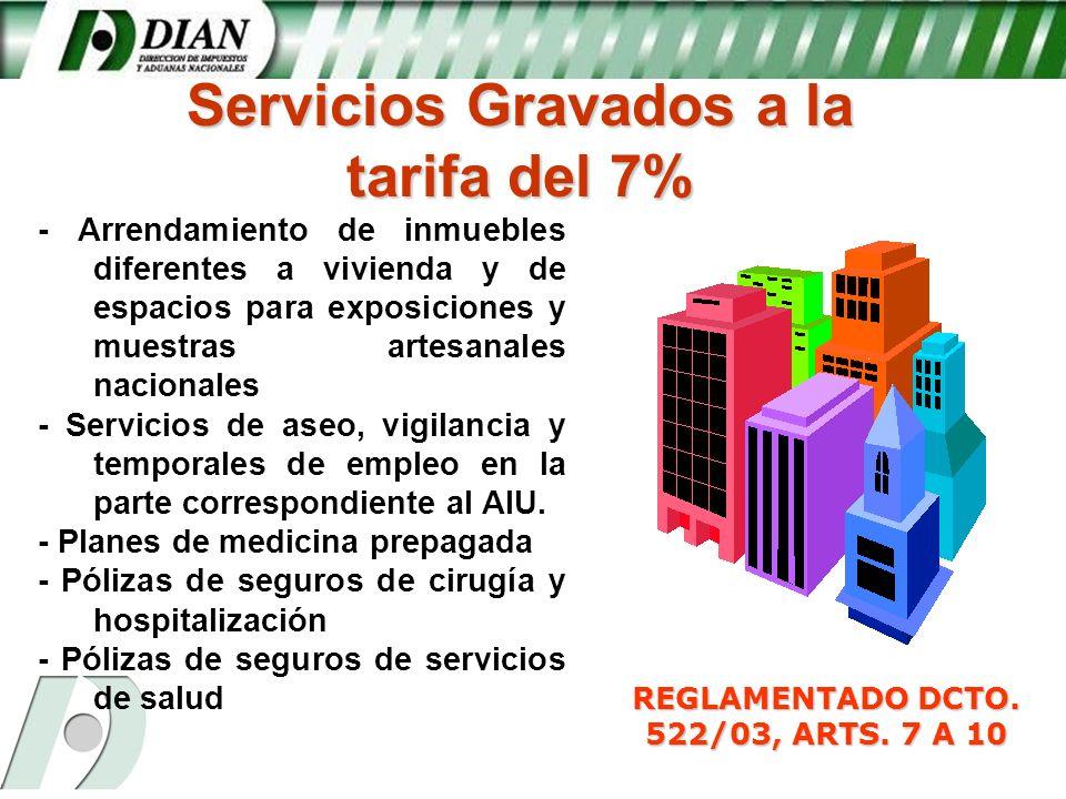 Servicios Gravados a la REGLAMENTADO DCTO. 522/03, ARTS. 7 A 10