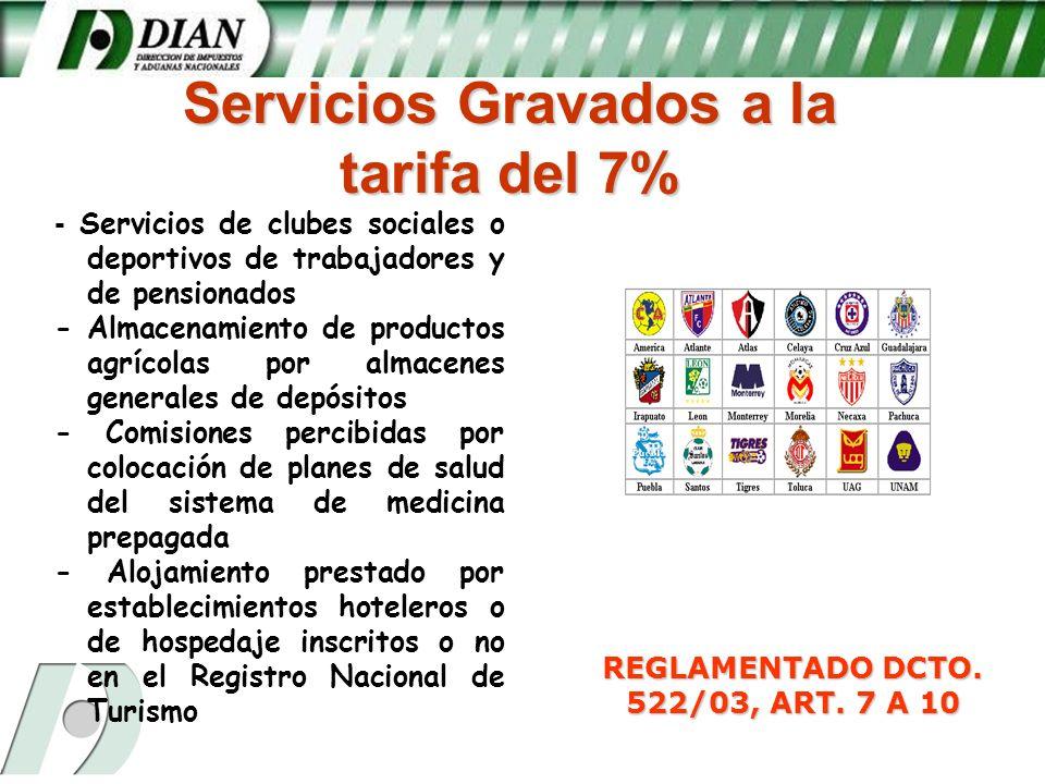 Servicios Gravados a la REGLAMENTADO DCTO. 522/03, ART. 7 A 10