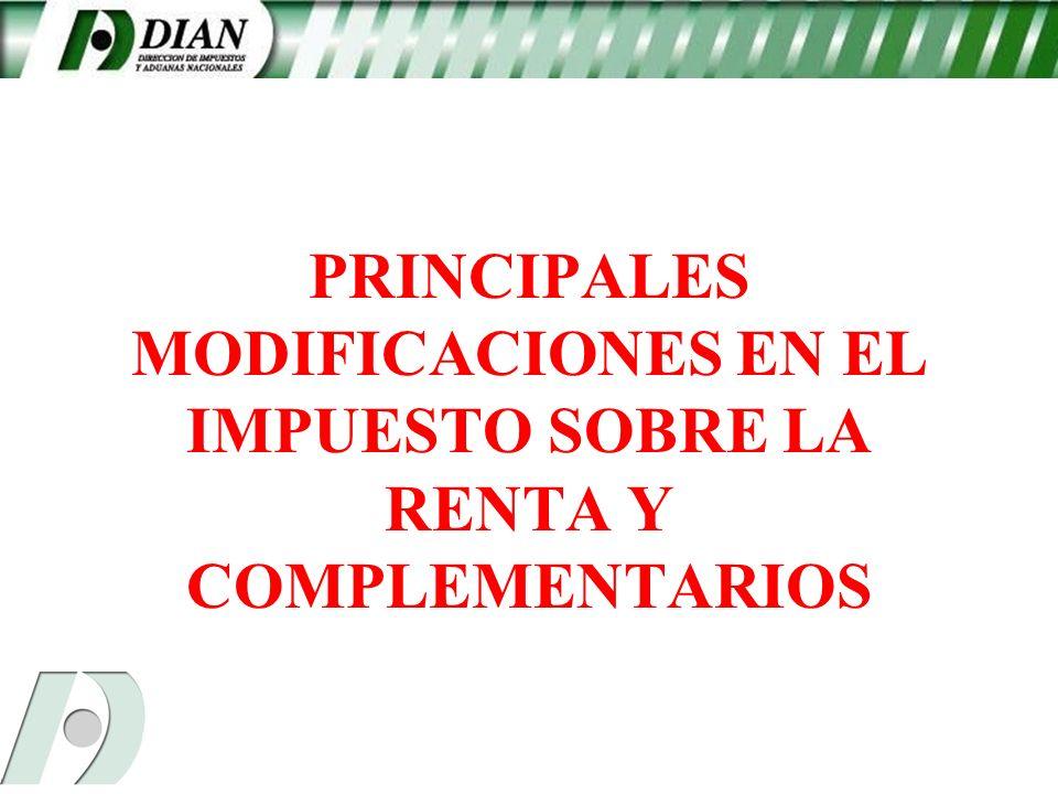PRINCIPALES MODIFICACIONES EN EL IMPUESTO SOBRE LA RENTA Y COMPLEMENTARIOS
