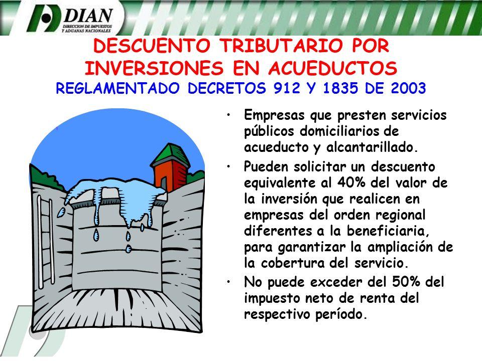 DESCUENTO TRIBUTARIO POR INVERSIONES EN ACUEDUCTOS REGLAMENTADO DECRETOS 912 Y 1835 DE 2003