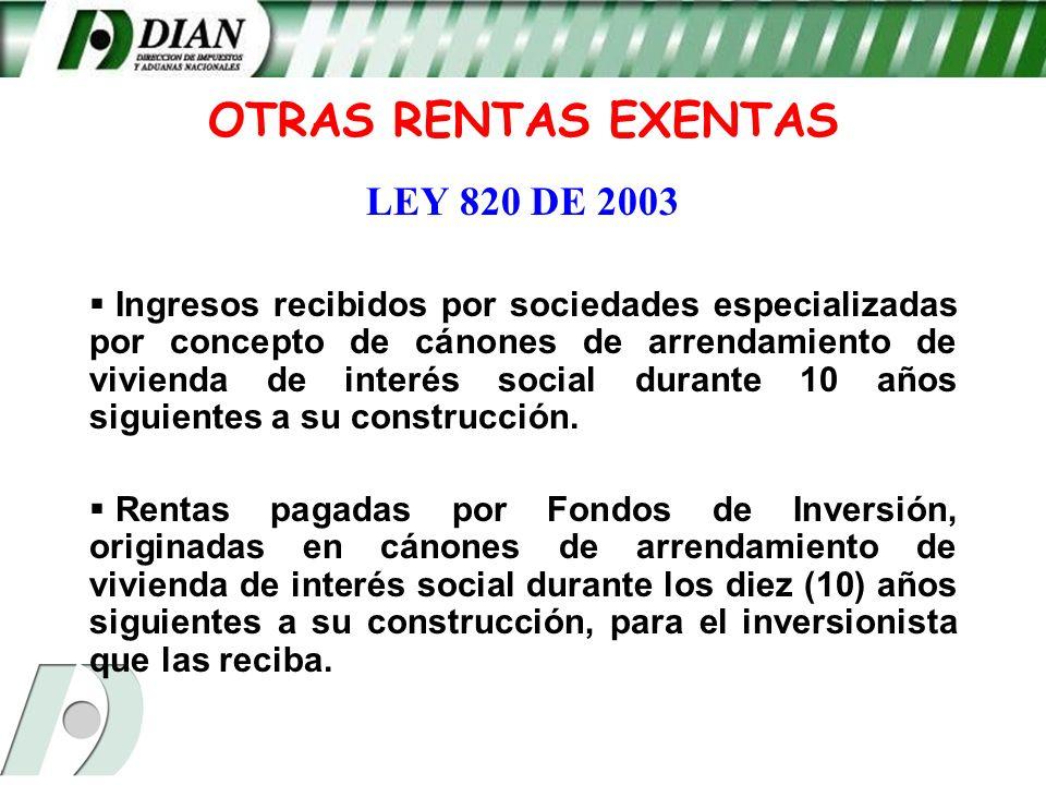 OTRAS RENTAS EXENTAS LEY 820 DE 2003