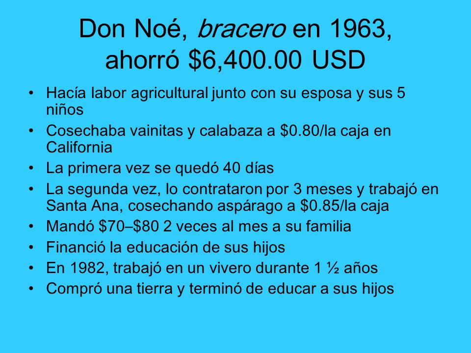 Don Noé, bracero en 1963, ahorró $6,400.00 USD