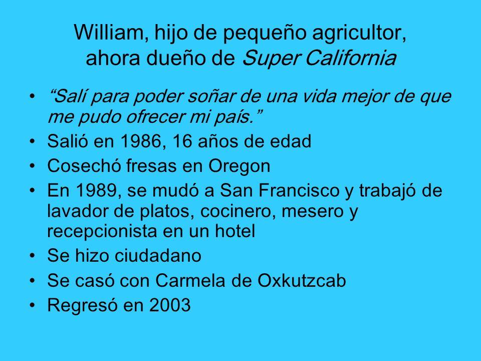 William, hijo de pequeño agricultor, ahora dueño de Super California