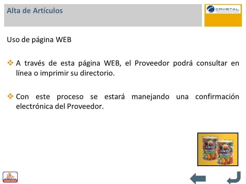 Alta de Artículos Uso de página WEB. A través de esta página WEB, el Proveedor podrá consultar en línea o imprimir su directorio.