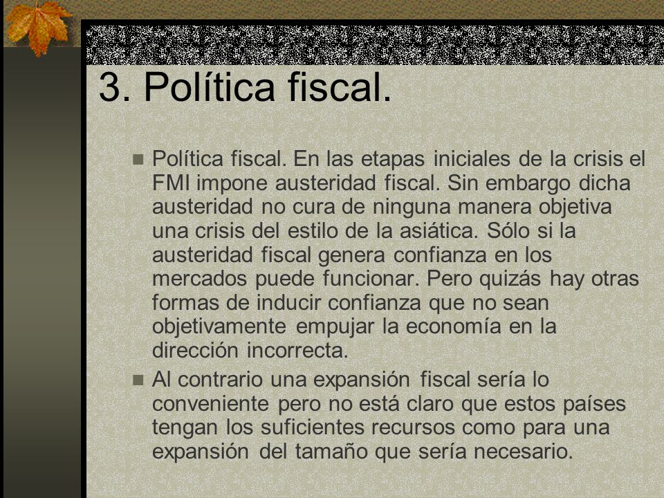 3. Política fiscal.