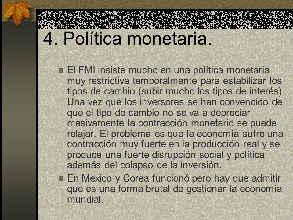 4. Política monetaria.