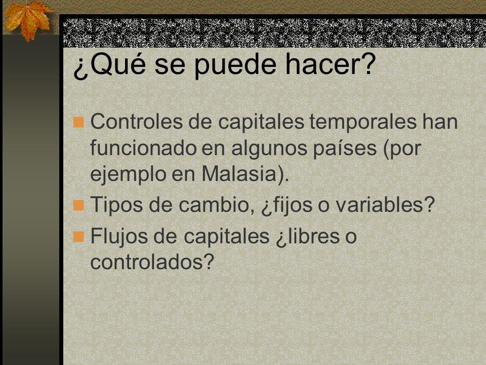 ¿Qué se puede hacer Controles de capitales temporales han funcionado en algunos países (por ejemplo en Malasia).