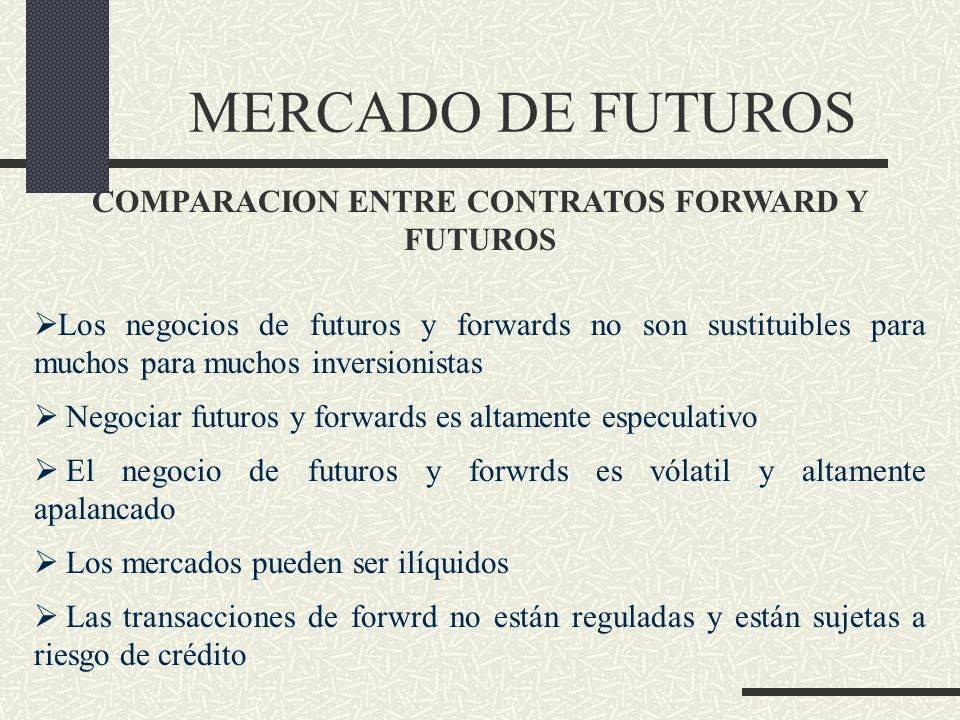 COMPARACION ENTRE CONTRATOS FORWARD Y FUTUROS