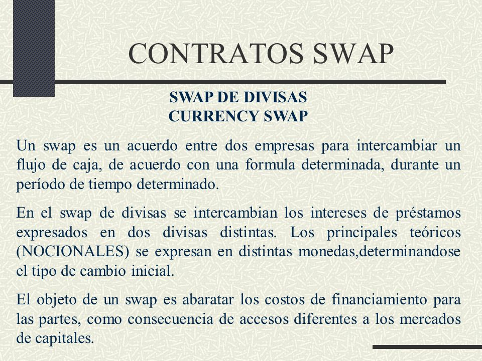CONTRATOS SWAP SWAP DE DIVISAS CURRENCY SWAP