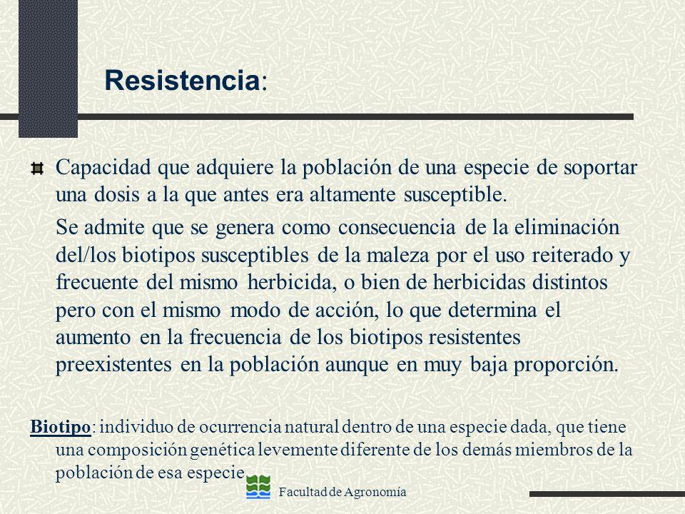 Resistencia:Capacidad que adquiere la población de una especie de soportar una dosis a la que antes era altamente susceptible.
