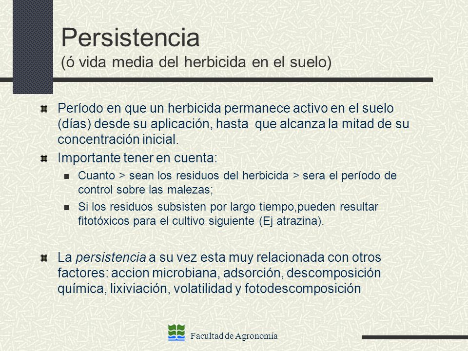 Persistencia (ó vida media del herbicida en el suelo)