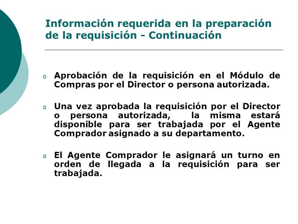 Información requerida en la preparación de la requisición - Continuación