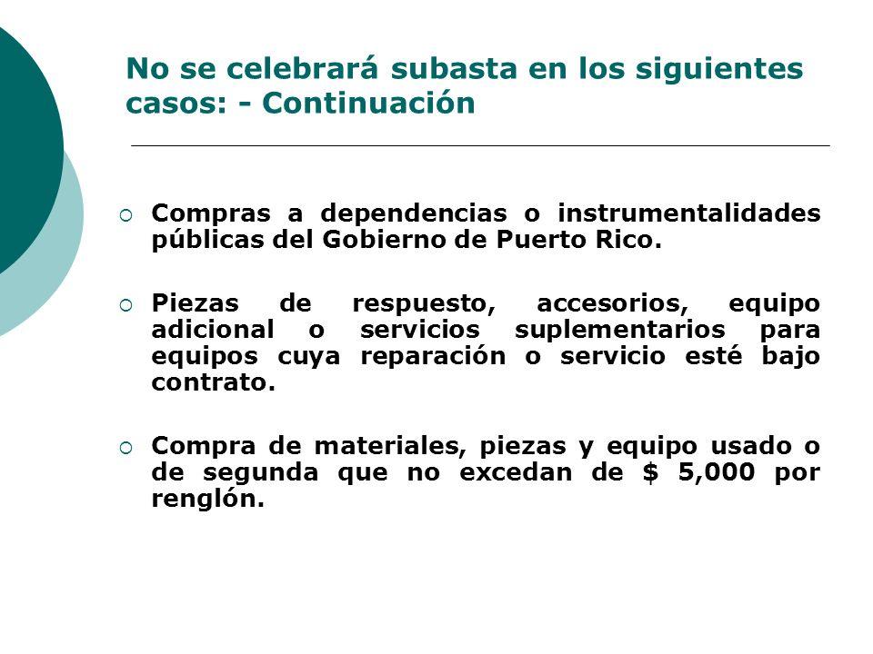 No se celebrará subasta en los siguientes casos: - Continuación
