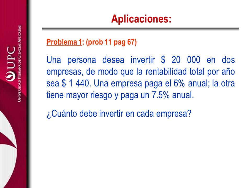 Aplicaciones: Problema 1: (prob 11 pag 67)