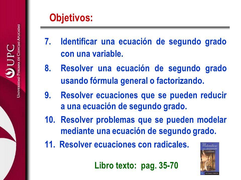 Objetivos: Identificar una ecuación de segundo grado con una variable.