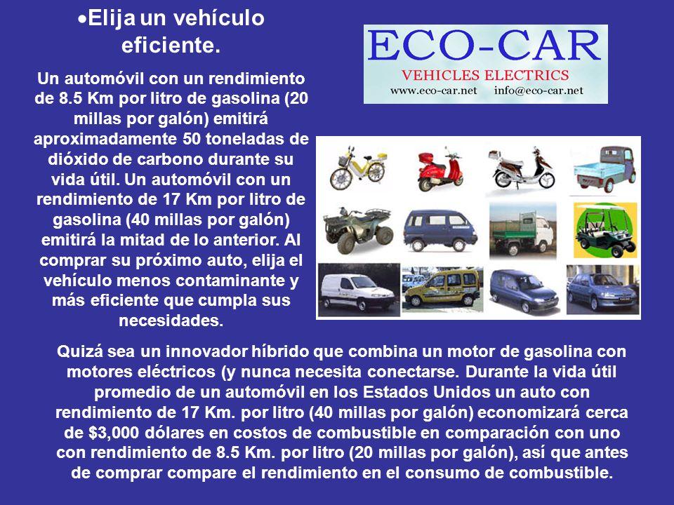 Elija un vehículo eficiente.