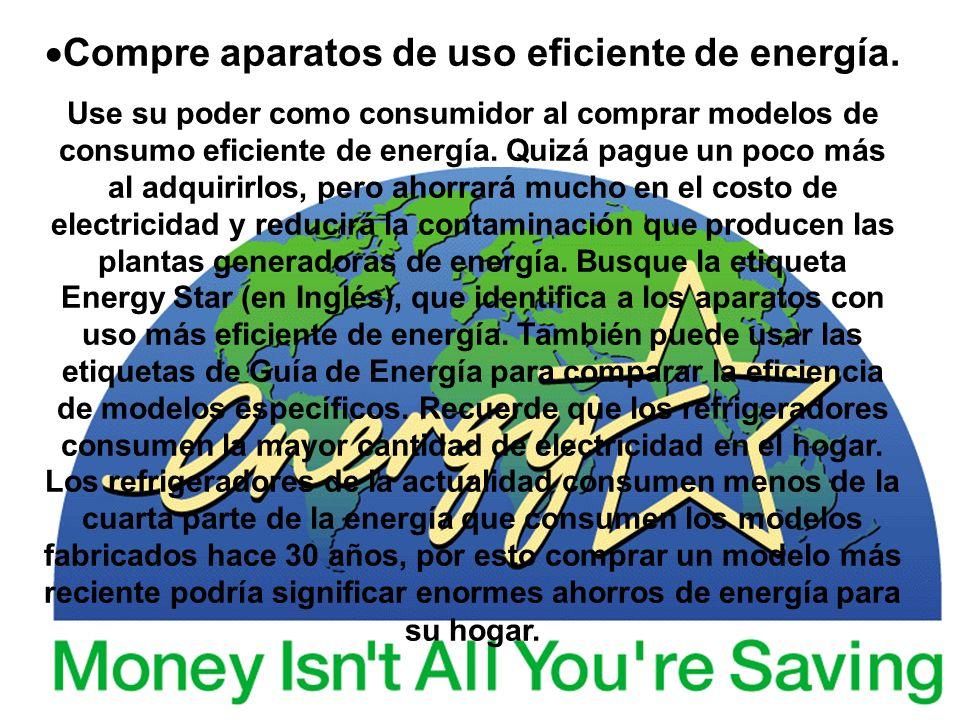 Compre aparatos de uso eficiente de energía.