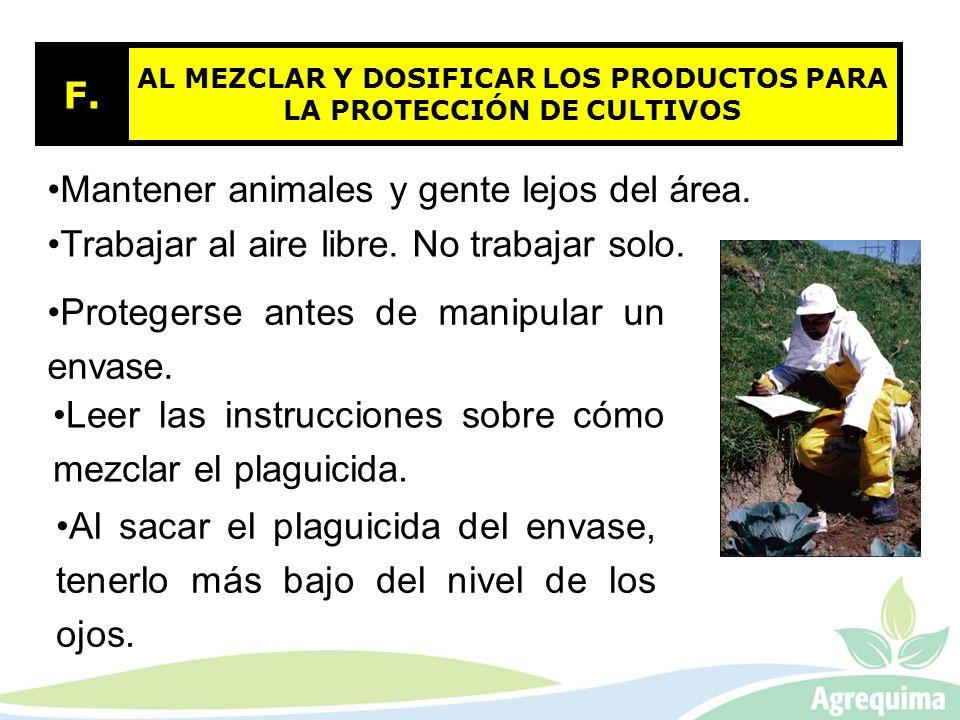 AL MEZCLAR Y DOSIFICAR LOS PRODUCTOS PARA LA PROTECCIÓN DE CULTIVOS