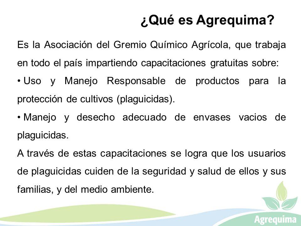 ¿Qué es Agrequima Es la Asociación del Gremio Químico Agrícola, que trabaja en todo el país impartiendo capacitaciones gratuitas sobre: