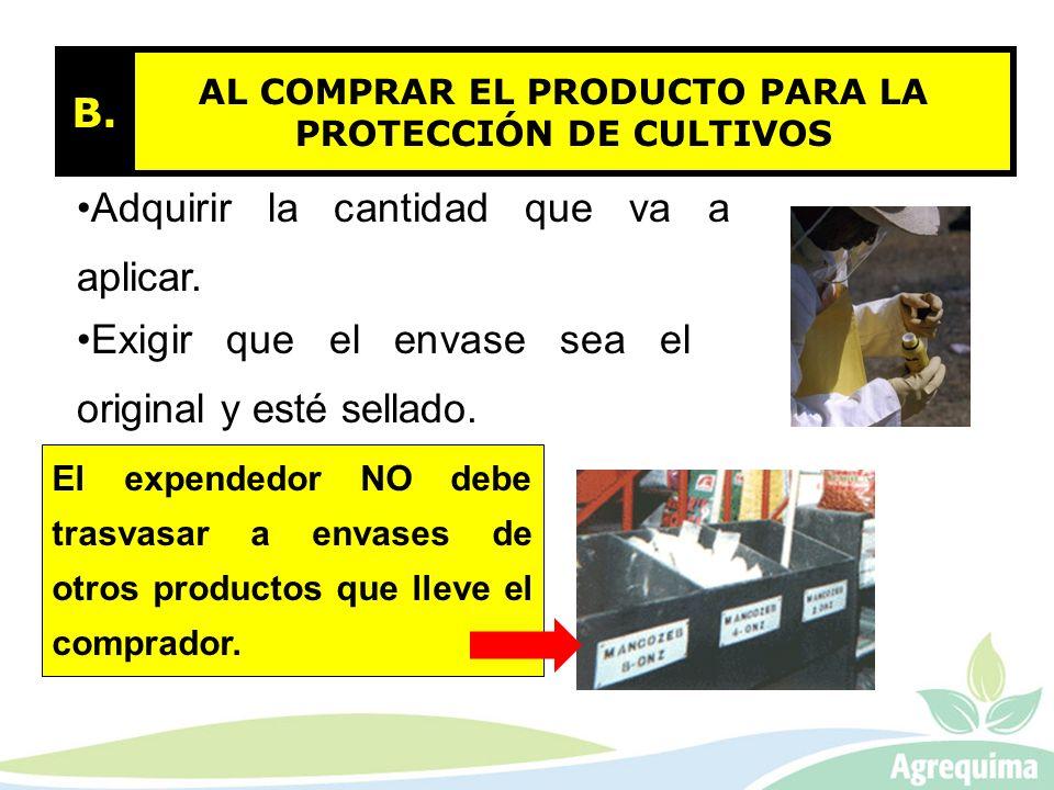 AL COMPRAR EL PRODUCTO PARA LA PROTECCIÓN DE CULTIVOS