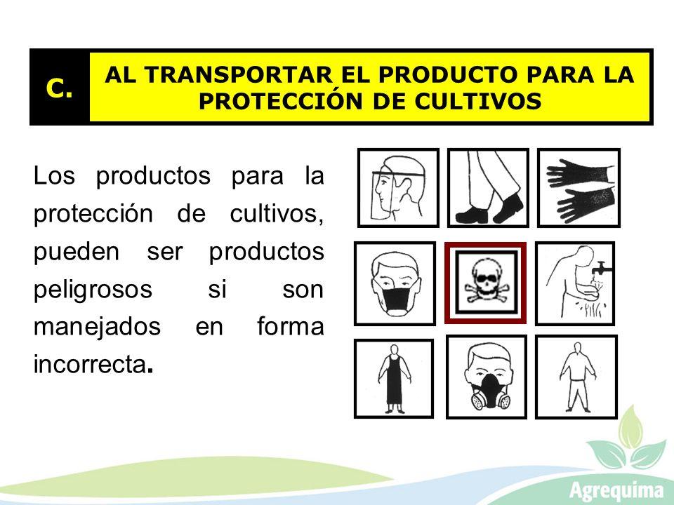 AL TRANSPORTAR EL PRODUCTO PARA LA PROTECCIÓN DE CULTIVOS