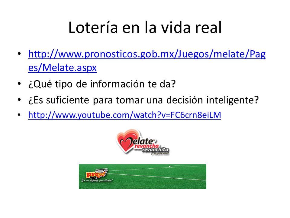 Lotería en la vida real http://www.pronosticos.gob.mx/Juegos/melate/Pages/Melate.aspx. ¿Qué tipo de información te da
