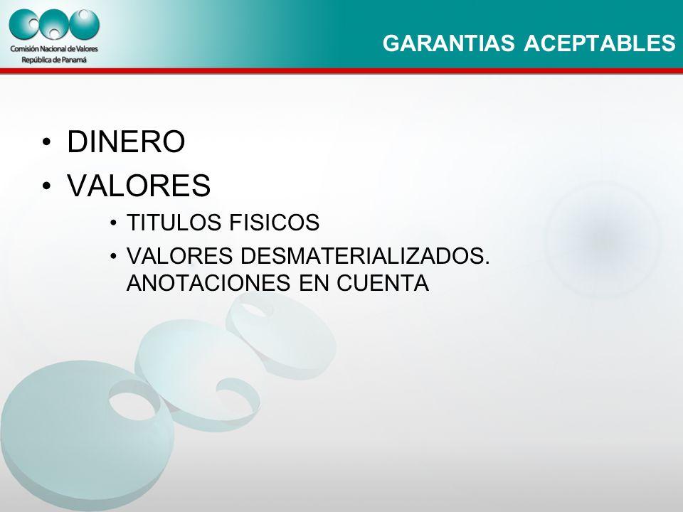 DINERO VALORES GARANTIAS ACEPTABLES TITULOS FISICOS